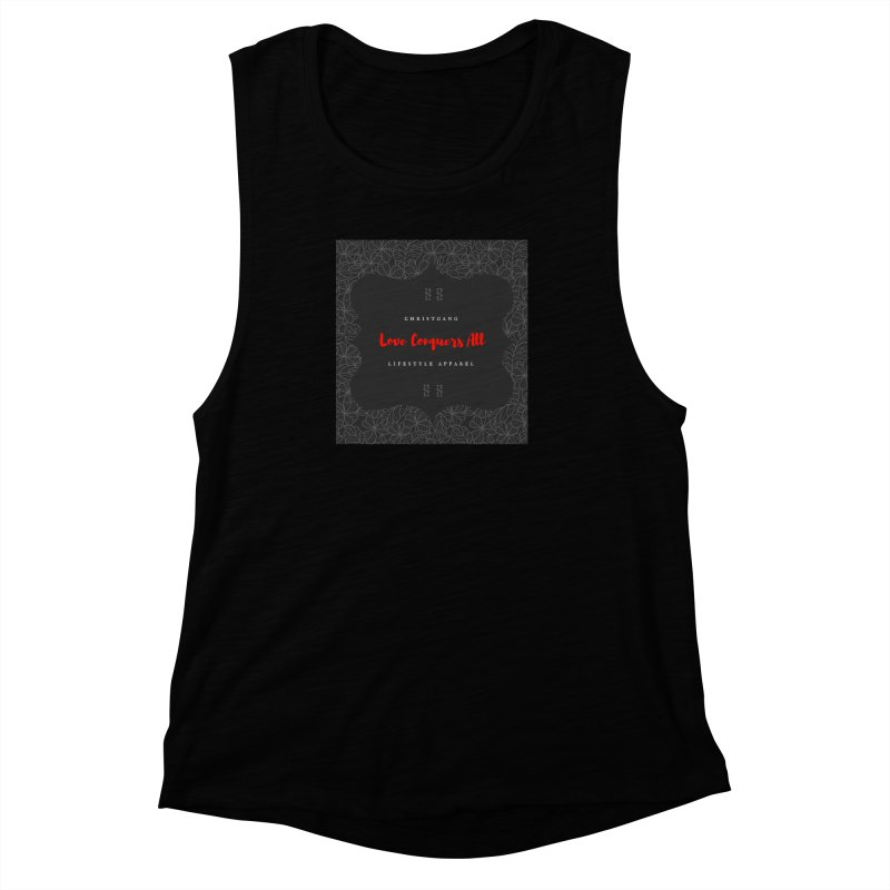 Love Conquers All Women's Muscle Tank by ChristGang Apparel