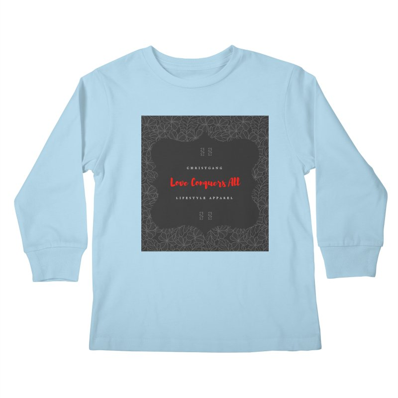 Love Conquers All Kids Longsleeve T-Shirt by ChristGang Apparel