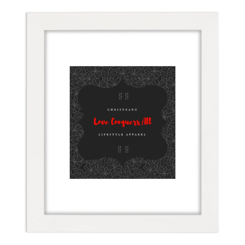 Love Conquers All Home Framed Fine Art Print by ChristGang Apparel