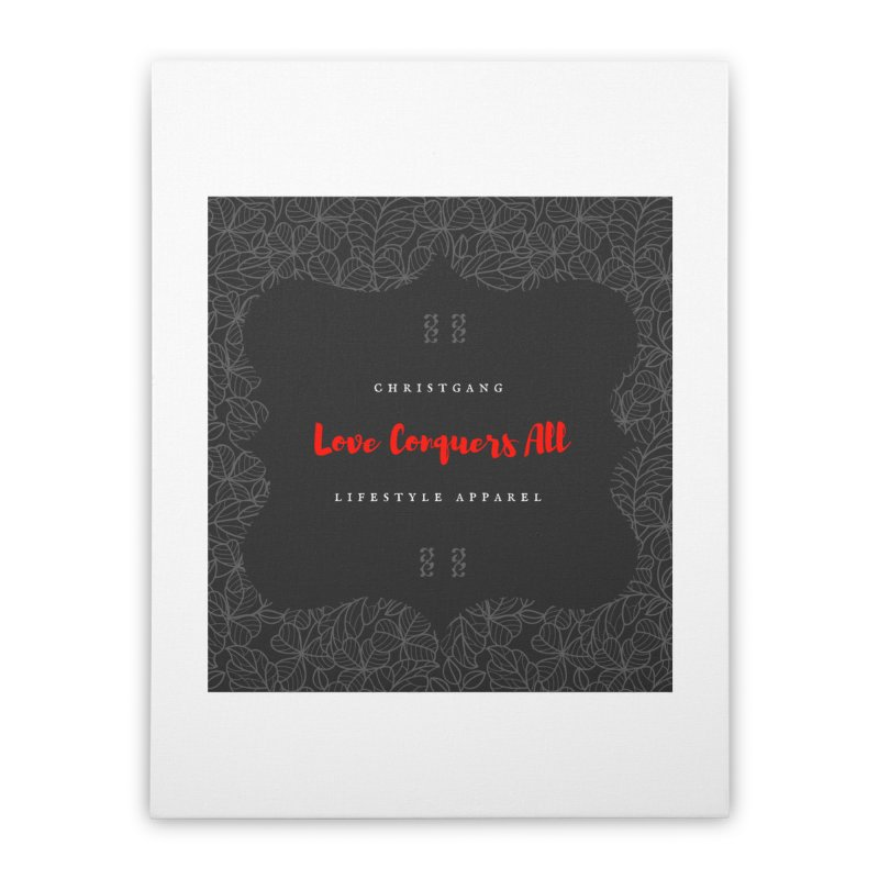 Love Conquers All Home Stretched Canvas by ChristGang Apparel