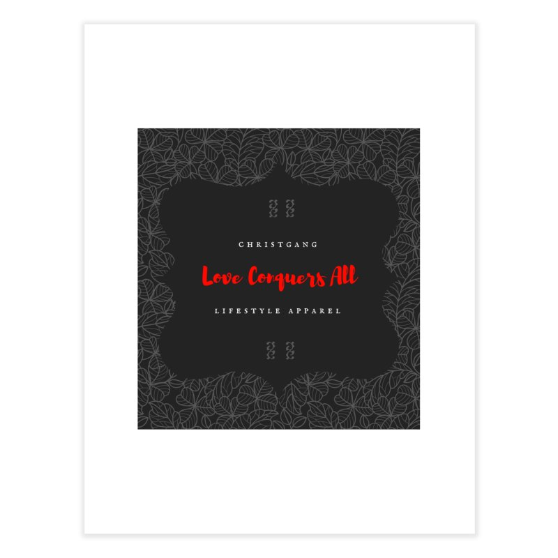 Love Conquers All Home Fine Art Print by ChristGang Apparel