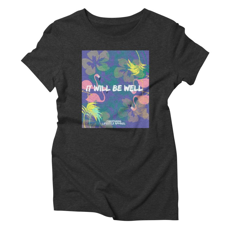 Somewhere In The Tropics Women's Triblend T-Shirt by ChristGang Apparel