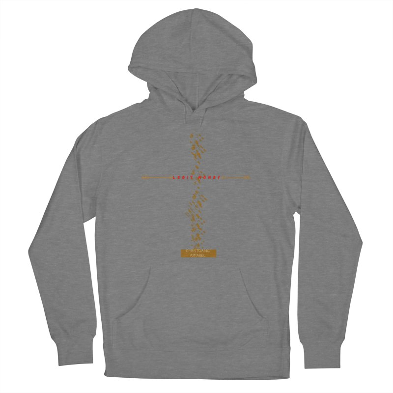 Legit Money Women's Pullover Hoody by ChristGang Apparel