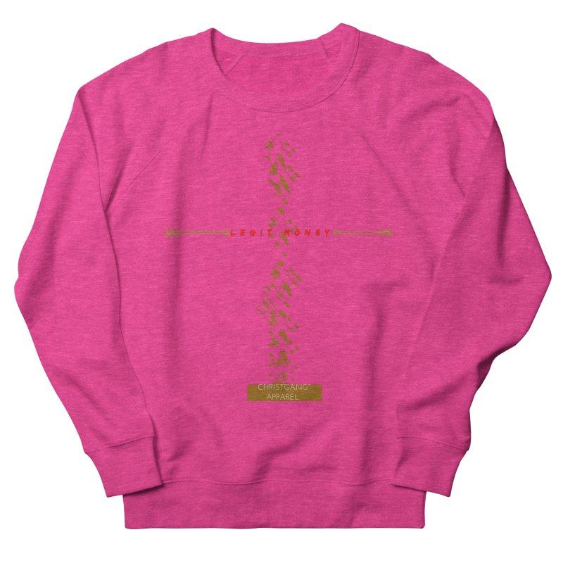 Legit Money Women's French Terry Sweatshirt by ChristGang Apparel
