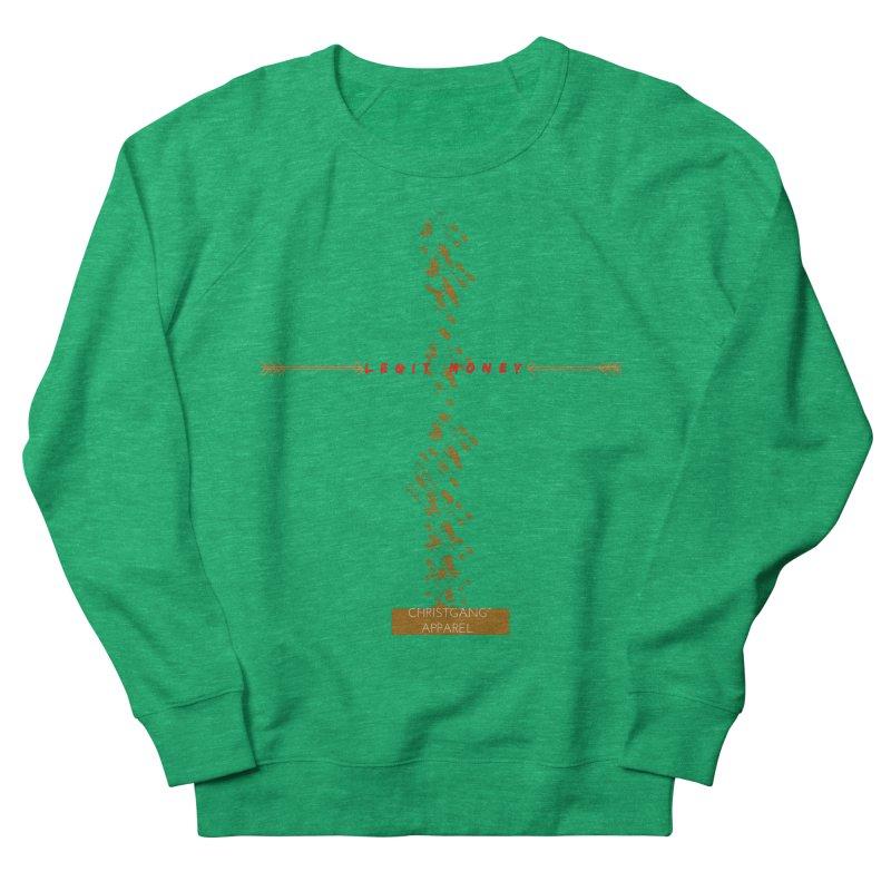 Legit Money Men's French Terry Sweatshirt by ChristGang Apparel