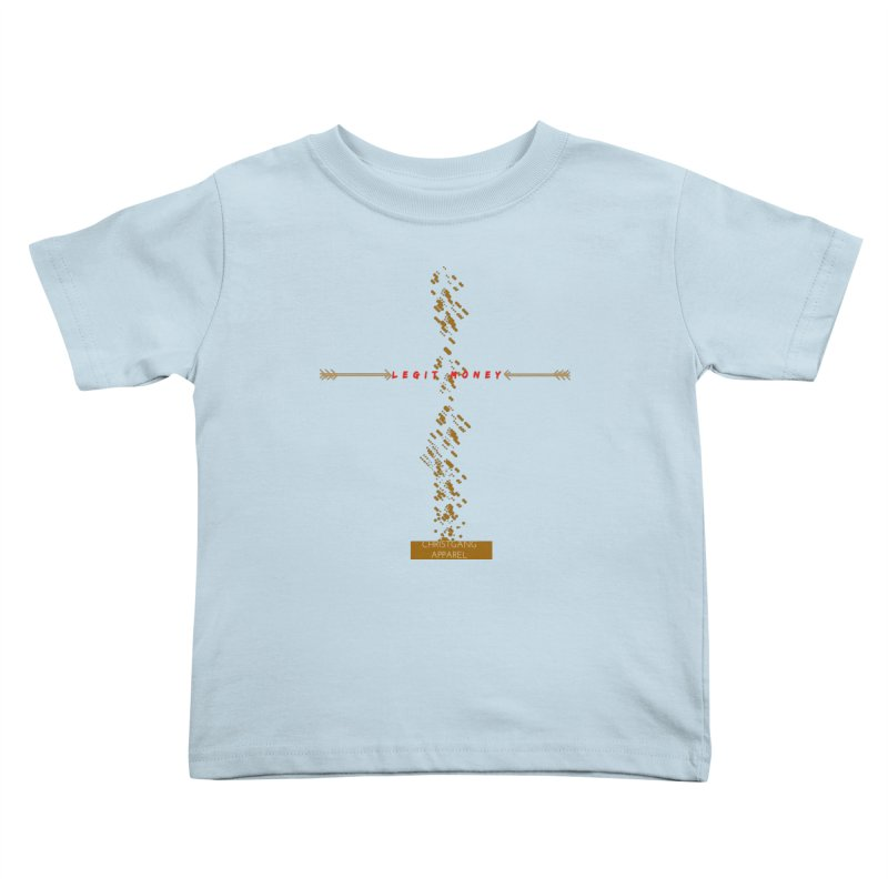 Legit Money Kids Toddler T-Shirt by ChristGang Apparel