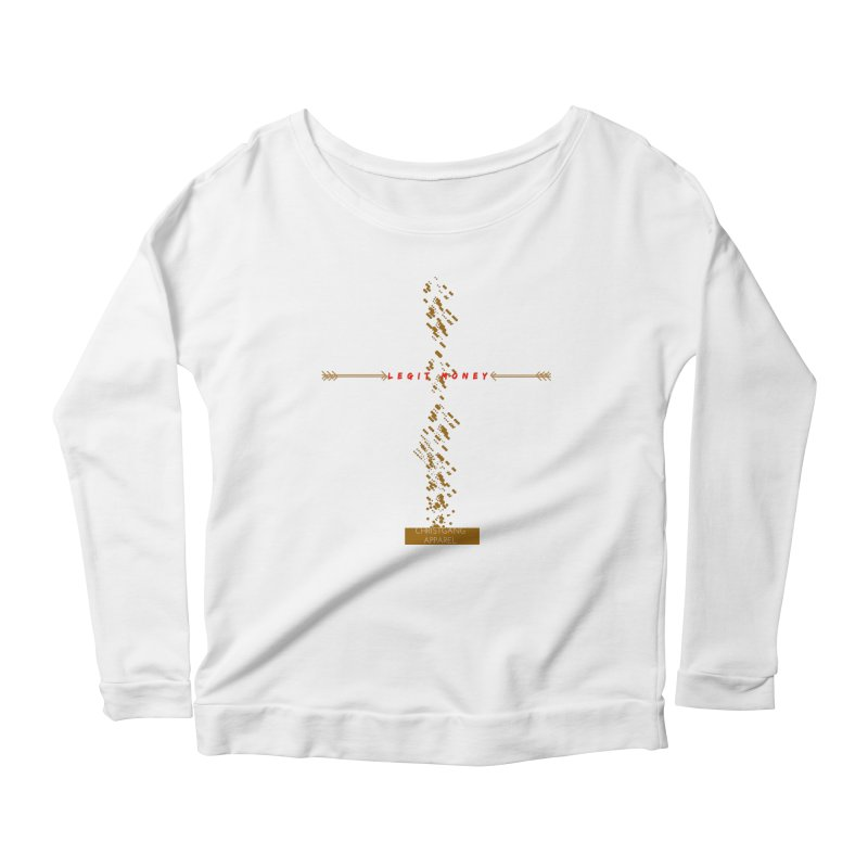 Legit Money Women's Scoop Neck Longsleeve T-Shirt by ChristGang Apparel