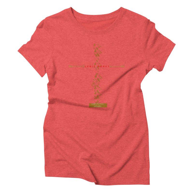 Legit Money Women's Triblend T-Shirt by ChristGang Apparel