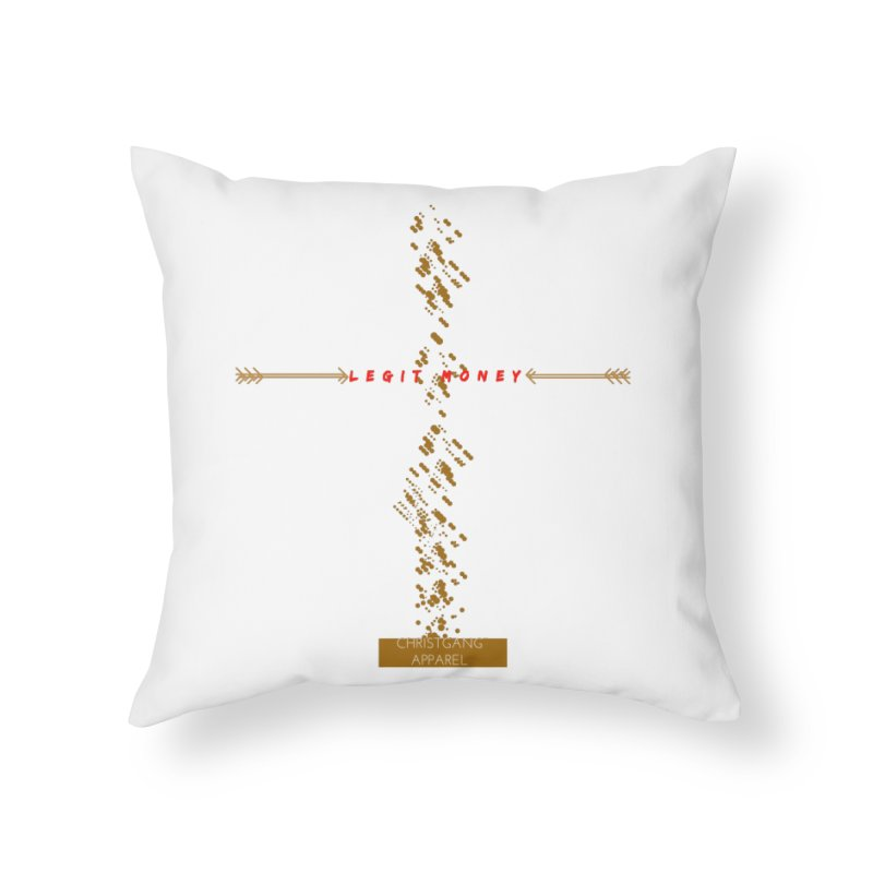 Legit Money Home Throw Pillow by ChristGang Apparel