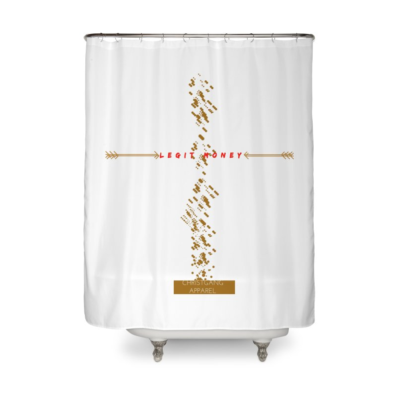 Legit Money Home Shower Curtain by ChristGang Apparel