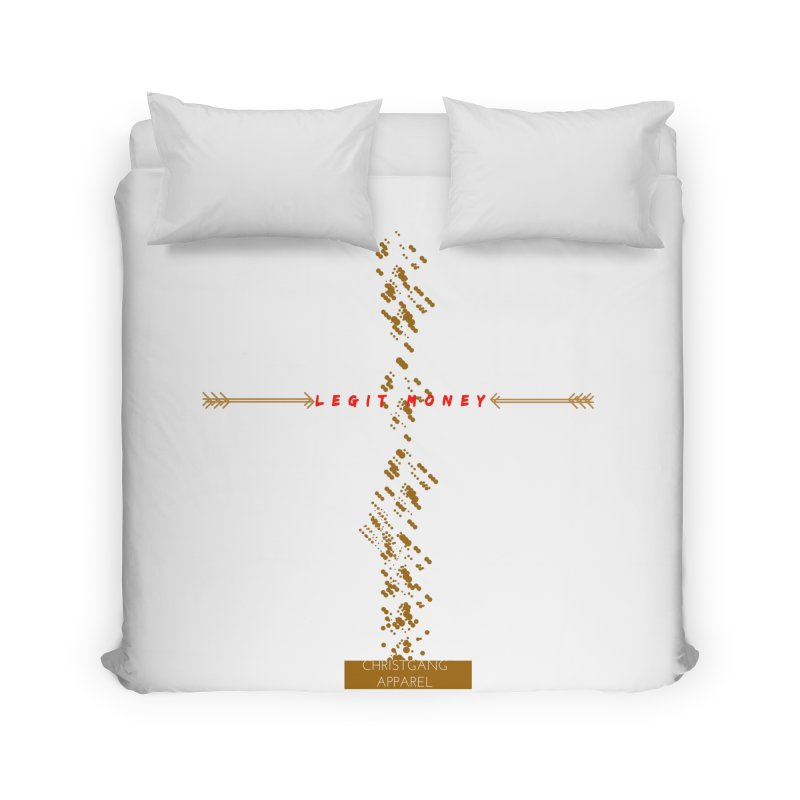 Legit Money Home Duvet by ChristGang Apparel