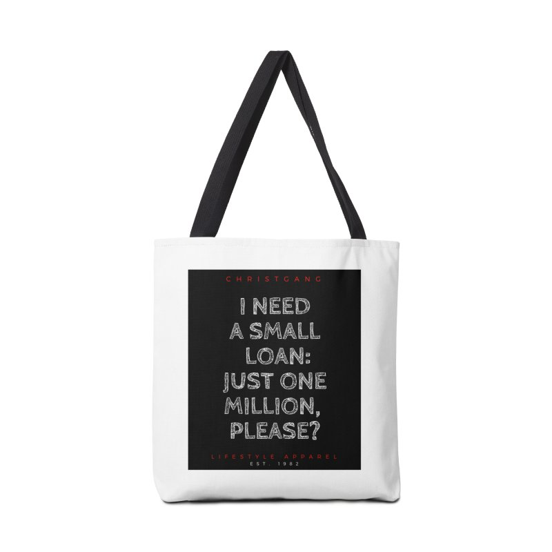 A Small Loan: $1M Accessories Bag by ChristGang Apparel