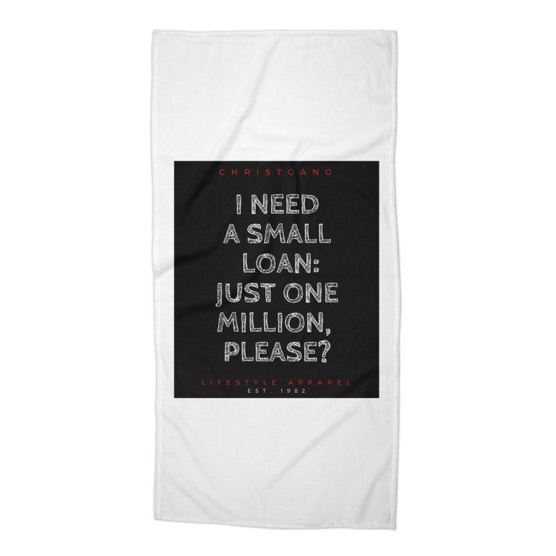 A Small Loan: $1M Accessories Beach Towel by ChristGang Apparel