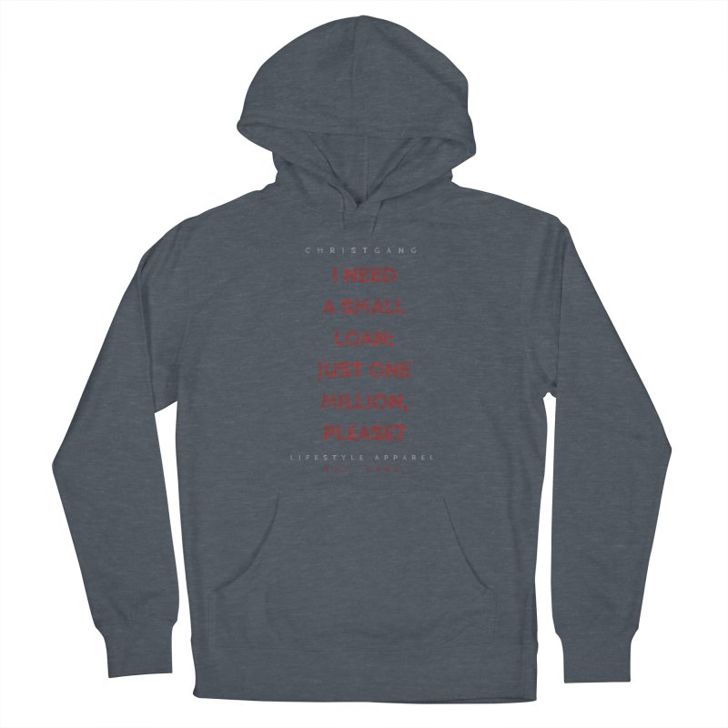 A Small Loan: $1M Women's French Terry Pullover Hoody by ChristGang Apparel