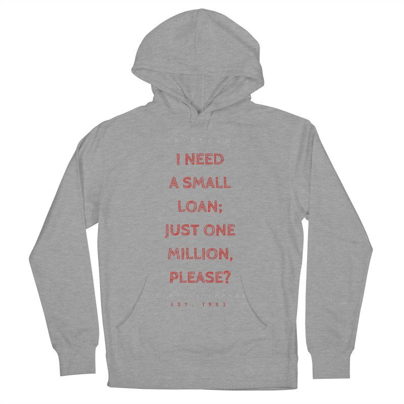 A Small Loan: $1M Women's Pullover Hoody by ChristGang Apparel