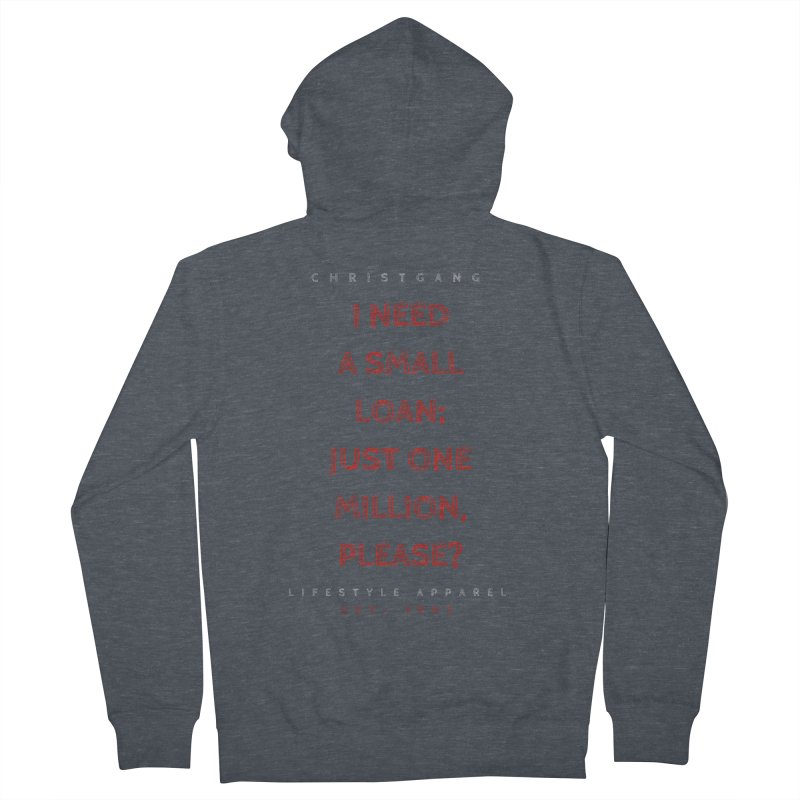 A Small Loan: $1M Women's Zip-Up Hoody by ChristGang Apparel