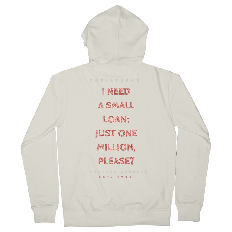 A Small Loan: $1M Men's French Terry Zip-Up Hoody by ChristGang Apparel