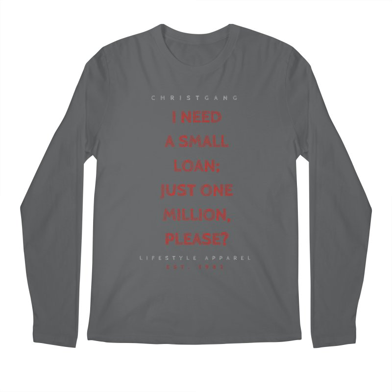 A Small Loan: $1M Men's Regular Longsleeve T-Shirt by ChristGang Apparel