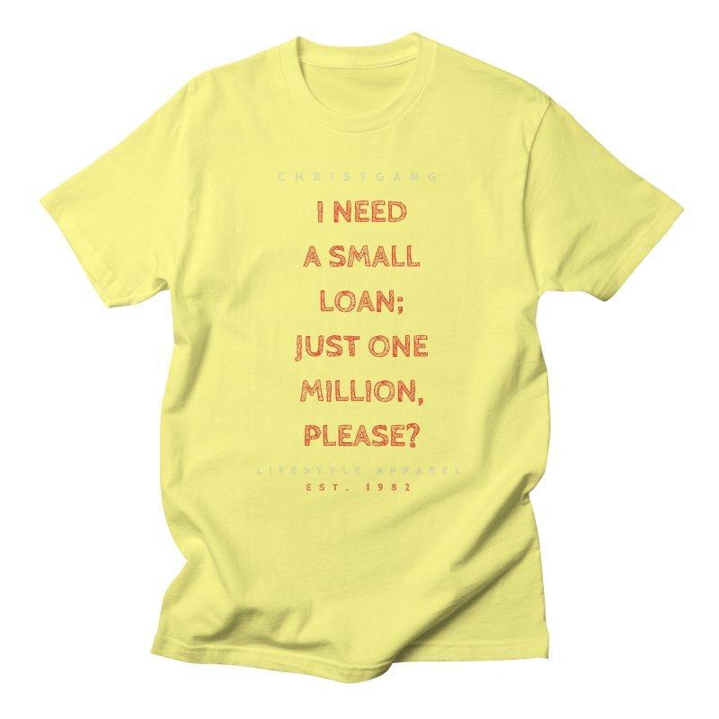A Small Loan: $1M Women's Regular Unisex T-Shirt by ChristGang Apparel