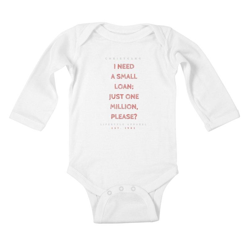 A Small Loan: $1M Kids Baby Longsleeve Bodysuit by ChristGang Apparel