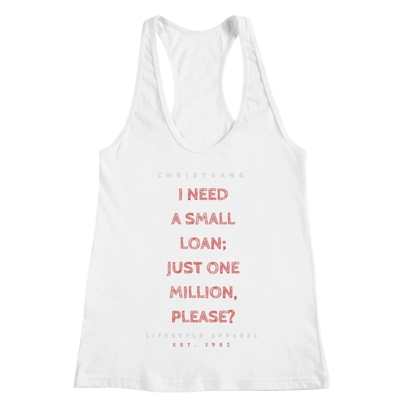 A Small Loan: $1M Women's Racerback Tank by ChristGang Apparel