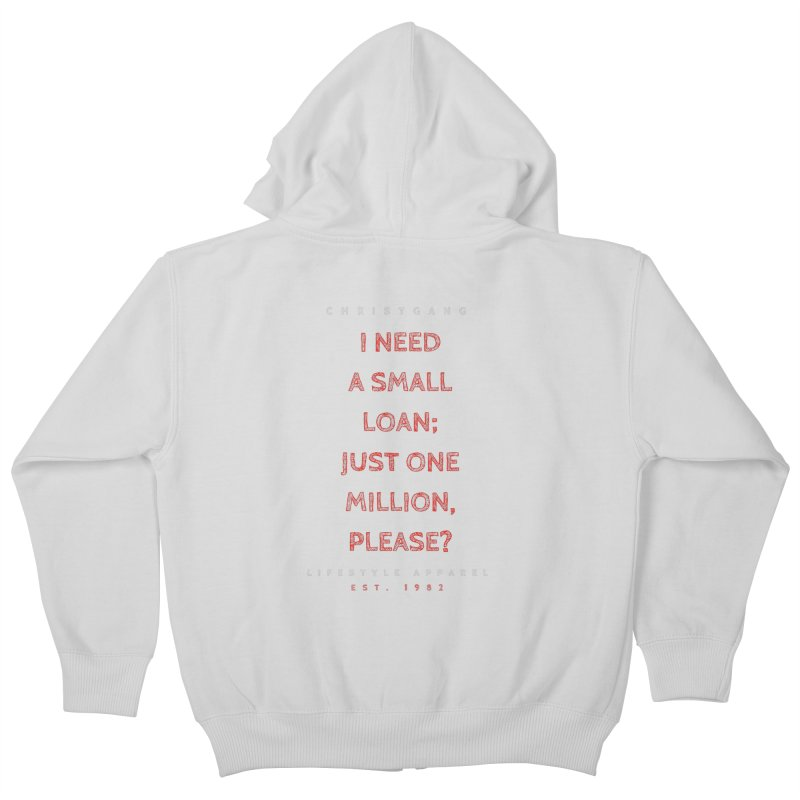 A Small Loan: $1M Kids Zip-Up Hoody by ChristGang Apparel