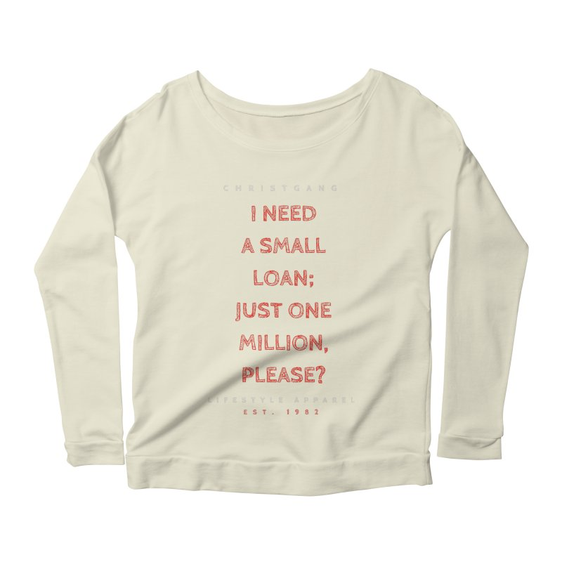 A Small Loan: $1M Women's Scoop Neck Longsleeve T-Shirt by ChristGang Apparel