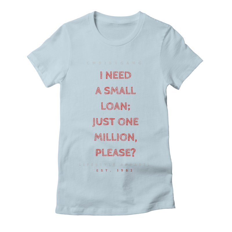 A Small Loan: $1M Women's Fitted T-Shirt by ChristGang Apparel