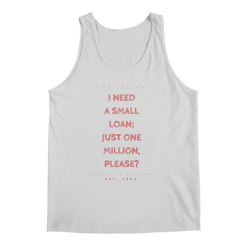 A Small Loan: $1M Men's Regular Tank by ChristGang Apparel
