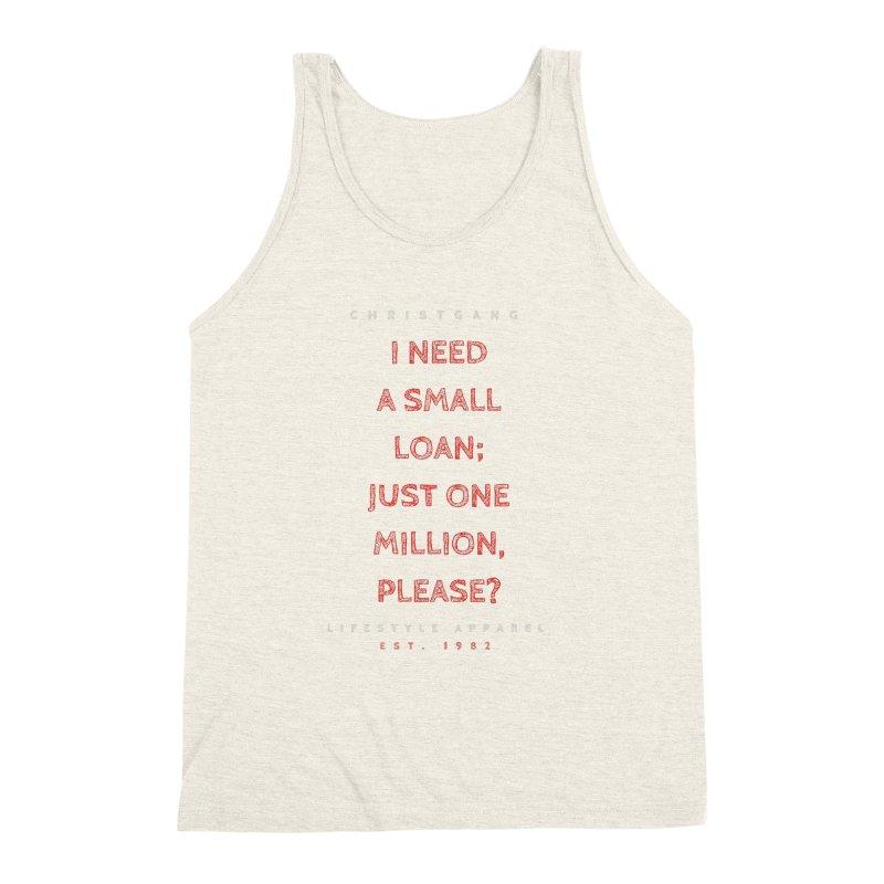 A Small Loan: $1M Men's Triblend Tank by ChristGang Apparel