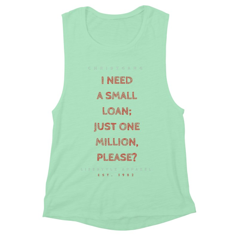 A Small Loan: $1M Women's Muscle Tank by ChristGang Apparel