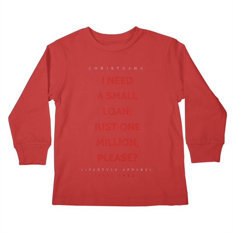 A Small Loan: $1M Kids Longsleeve T-Shirt by ChristGang Apparel