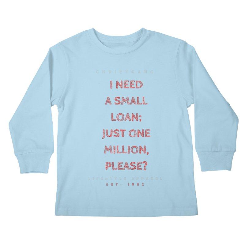 A Small Loan: $1M Kids Longsleeve T-Shirt by ChristGang Apparel
