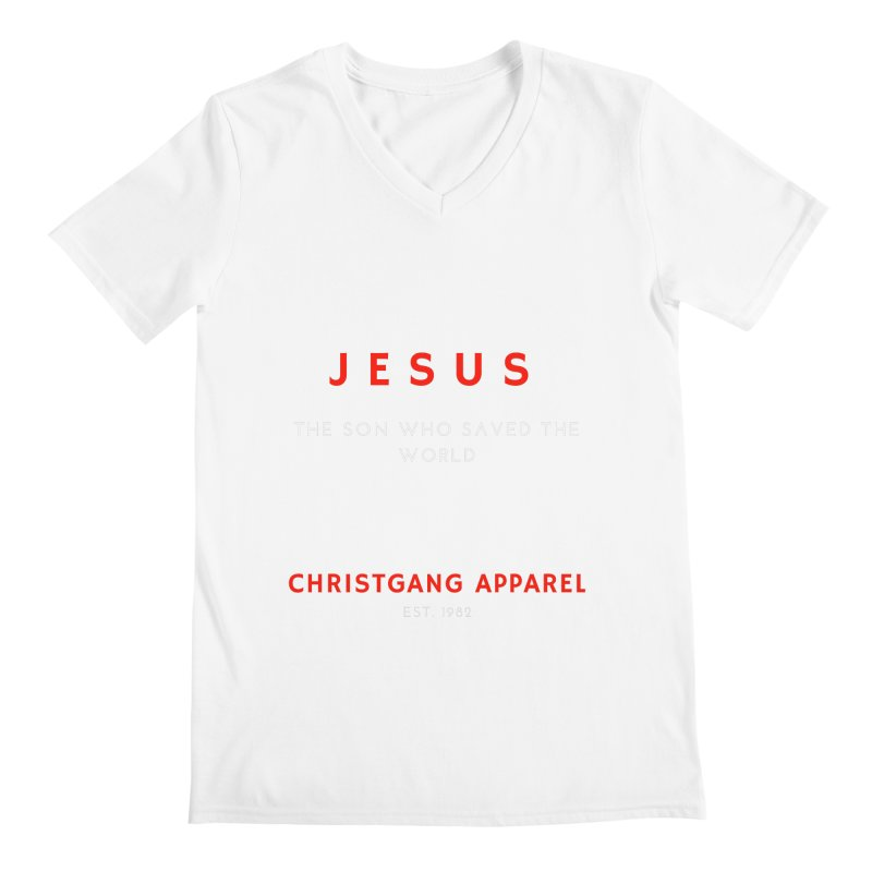 Jesus - The Son Who Saved The World Men's V-Neck by ChristGang Apparel