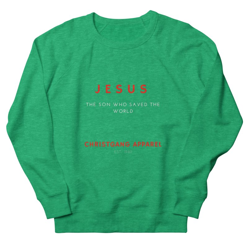 Jesus - The Son Who Saved The World Women's French Terry Sweatshirt by ChristGang Apparel