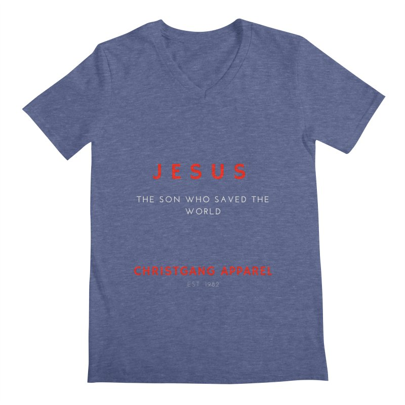 Jesus - The Son Who Saved The World Men's Regular V-Neck by ChristGang Apparel