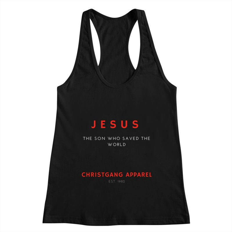 Jesus - The Son Who Saved The World Women's Tank by ChristGang Apparel