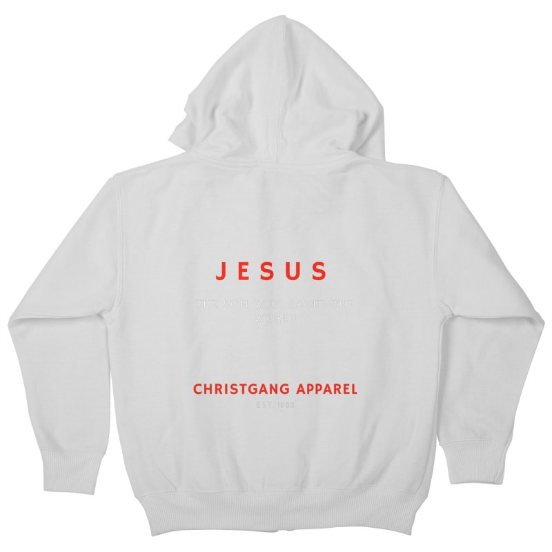 Jesus - The Son Who Saved The World Kids Zip-Up Hoody by ChristGang Apparel