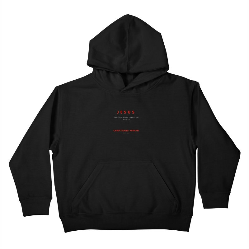 Jesus - The Son Who Saved The World Kids Pullover Hoody by ChristGang Apparel