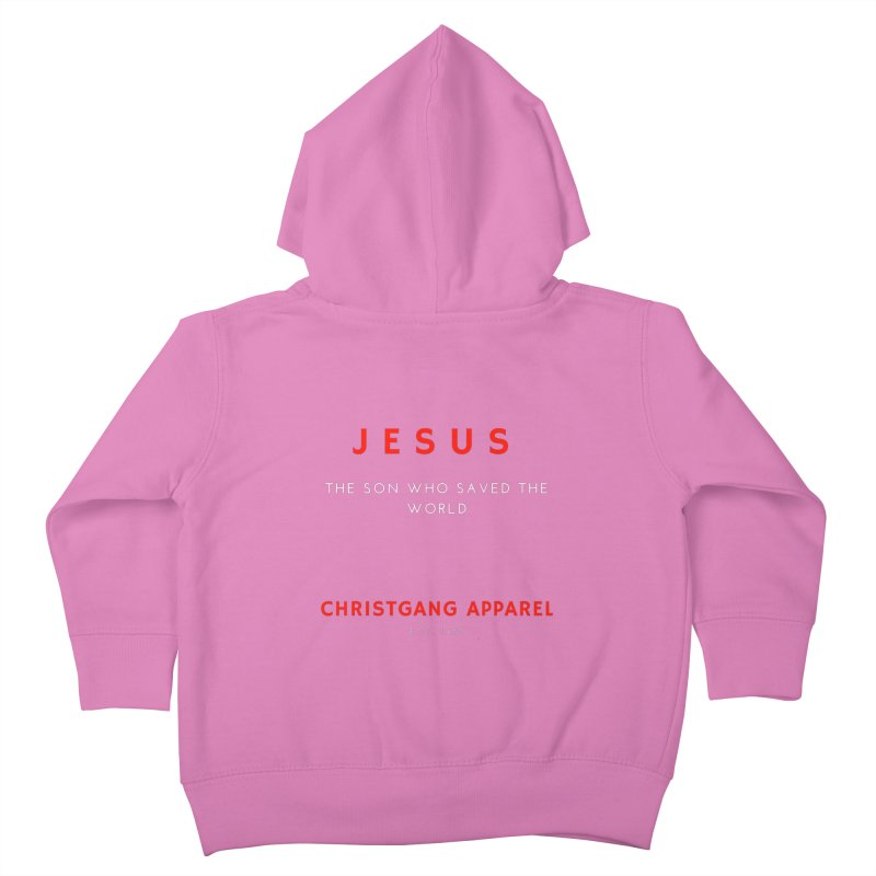 Jesus - The Son Who Saved The World Kids Toddler Zip-Up Hoody by ChristGang Apparel