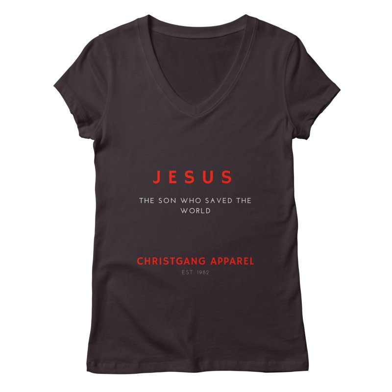 Jesus - The Son Who Saved The World Women's Regular V-Neck by ChristGang Apparel