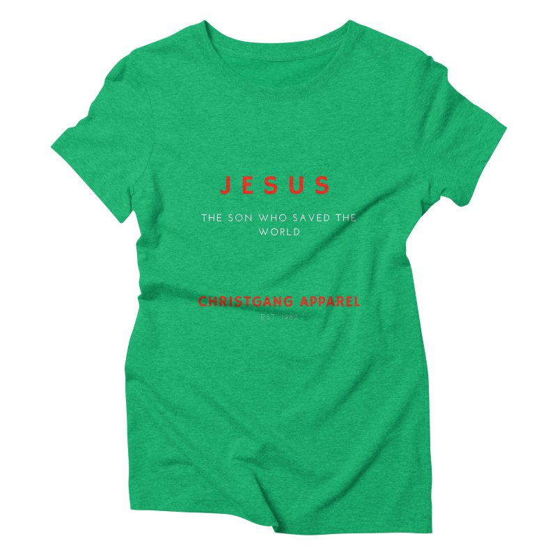 Jesus - The Son Who Saved The World Women's Triblend T-Shirt by ChristGang Apparel