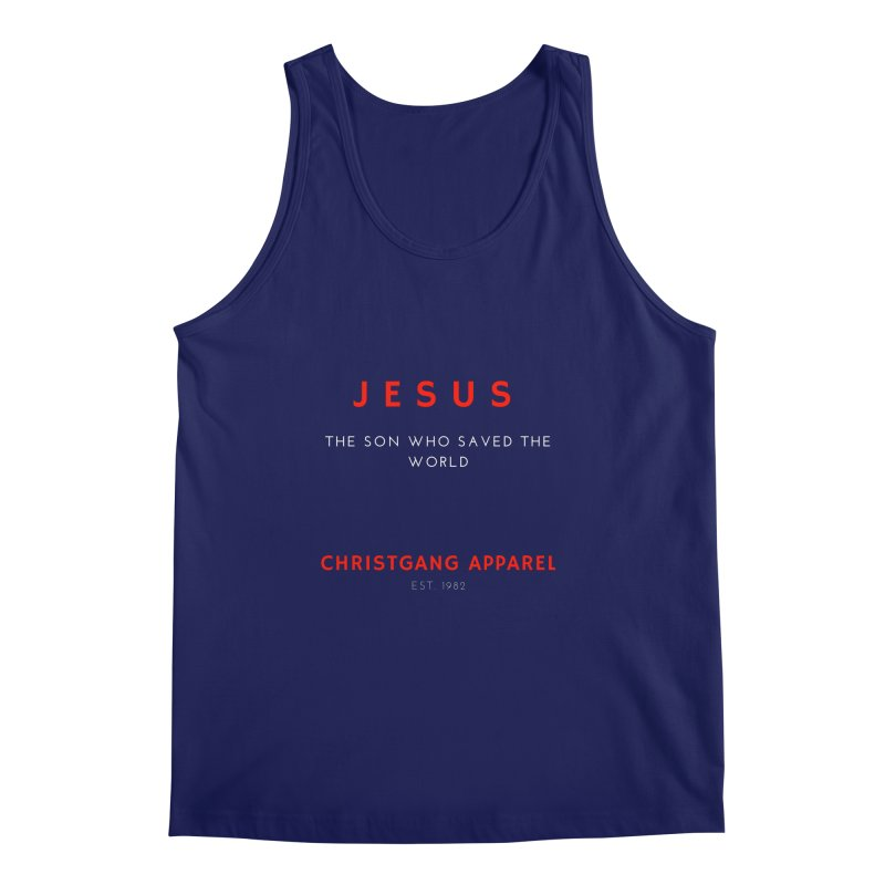 Jesus - The Son Who Saved The World Men's Tank by ChristGang Apparel