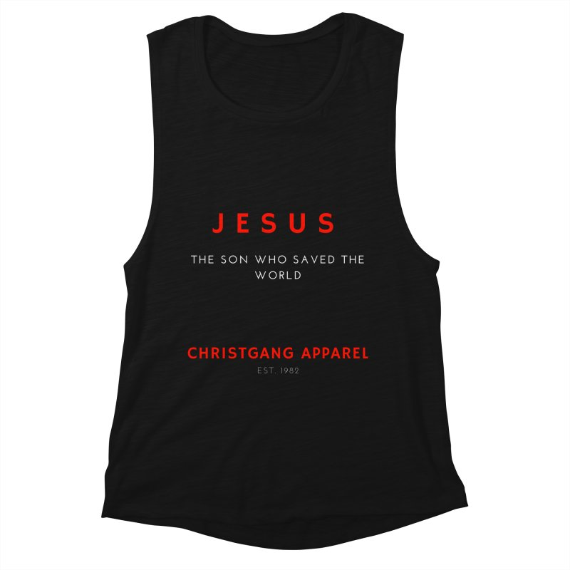Jesus - The Son Who Saved The World Women's Muscle Tank by ChristGang Apparel