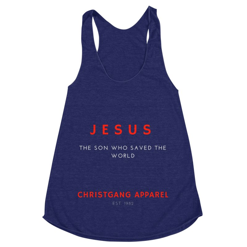 Jesus - The Son Who Saved The World Women's Racerback Triblend Tank by ChristGang Apparel