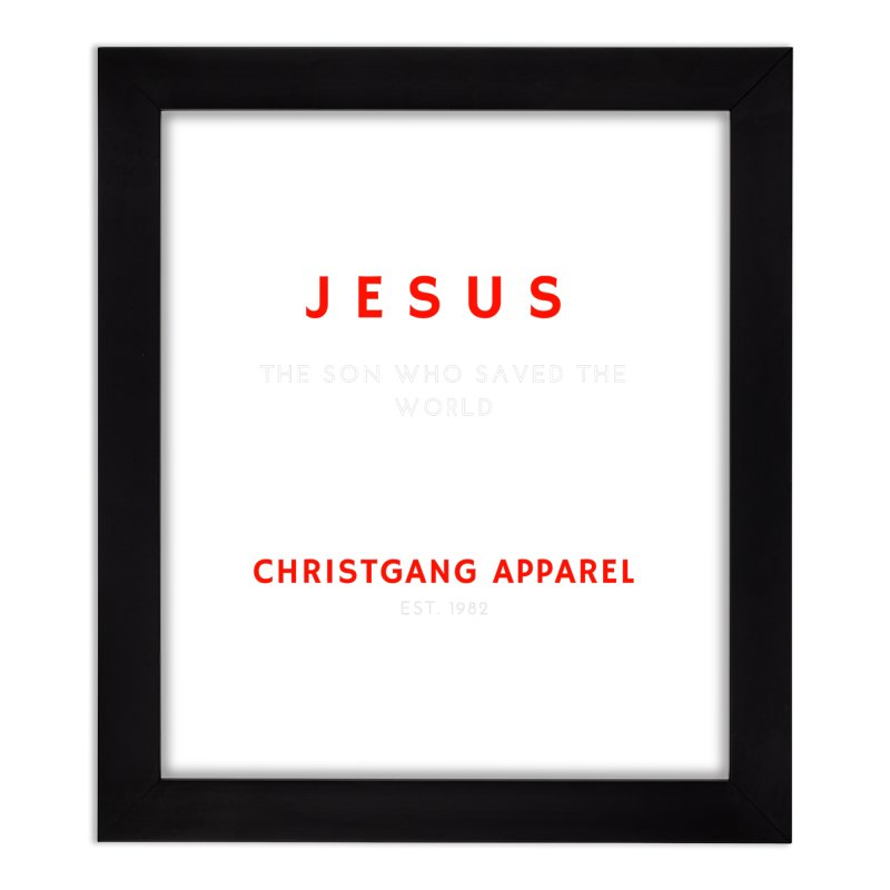 Jesus - The Son Who Saved The World Home Framed Fine Art Print by ChristGang Apparel