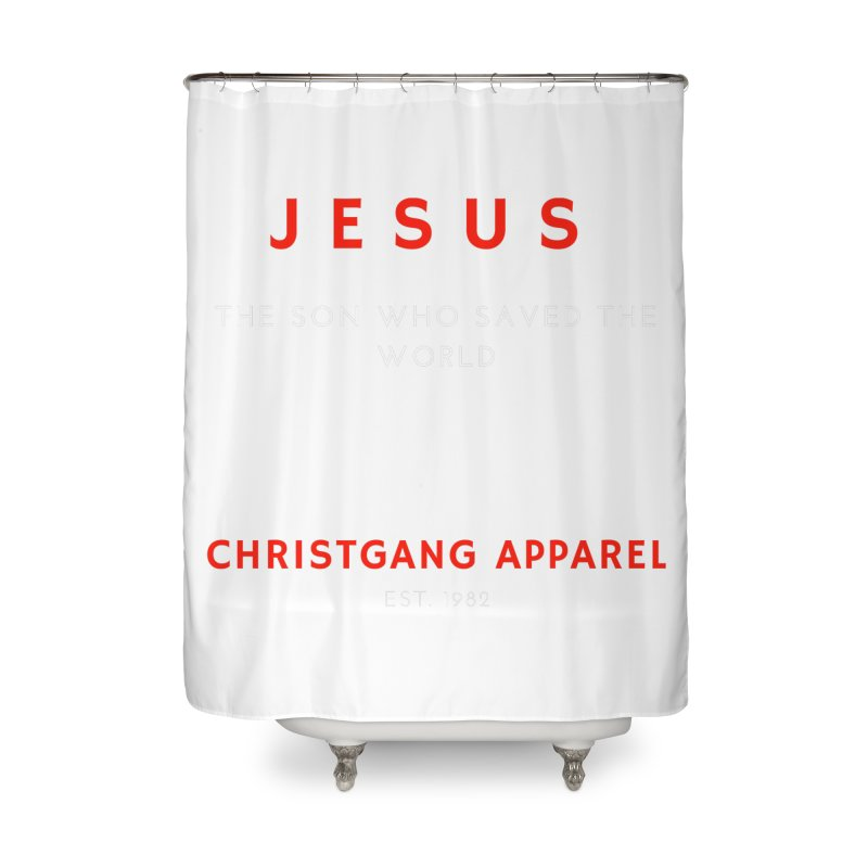 Jesus - The Son Who Saved The World Home Shower Curtain by ChristGang Apparel