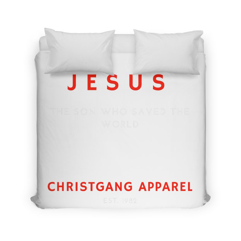 Jesus - The Son Who Saved The World Home Duvet by ChristGang Apparel