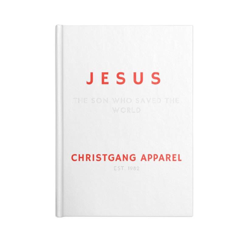 Jesus - The Son Who Saved The World Accessories Blank Journal Notebook by ChristGang Apparel