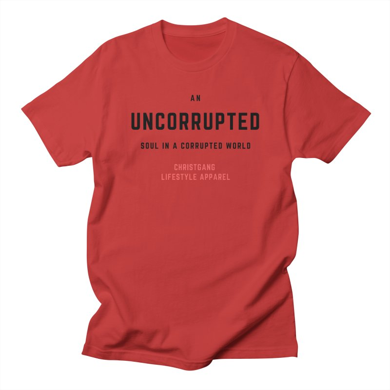 Uncorrupted Women's Regular Unisex T-Shirt by ChristGang Apparel